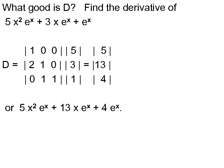 What good is D? Find the derivative of 5 x 2 ex + 3