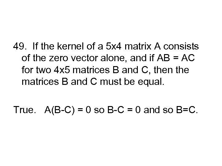 49. If the kernel of a 5 x 4 matrix A consists of the
