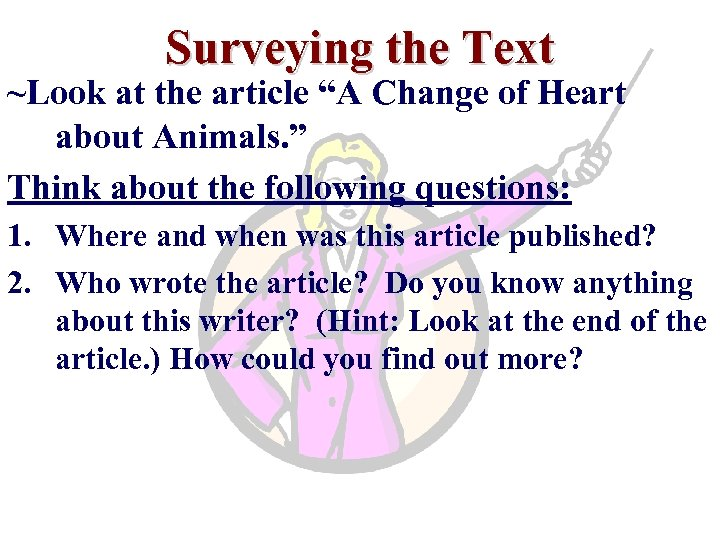 """Surveying the Text ~Look at the article """"A Change of Heart about Animals. """""""