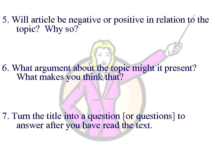 5. Will article be negative or positive in relation to the topic? Why so?