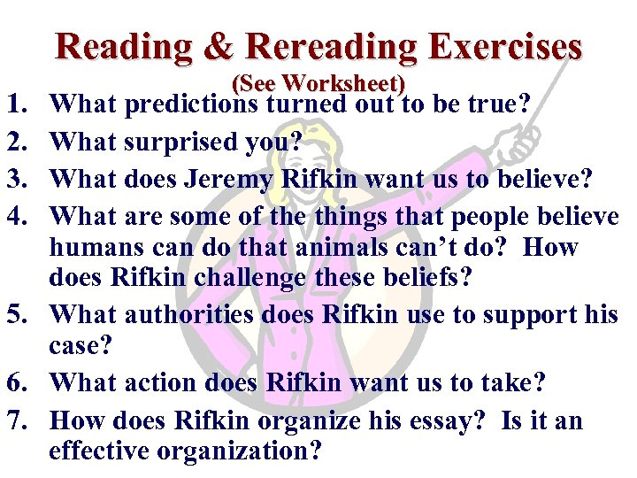 Reading & Rereading Exercises 1. 2. 3. 4. (See Worksheet) What predictions turned out