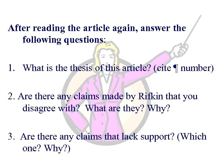 After reading the article again, answer the following questions: 1. What is thesis of