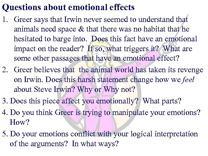 Questions about emotional effects 1. Greer says that Irwin never seemed to understand that