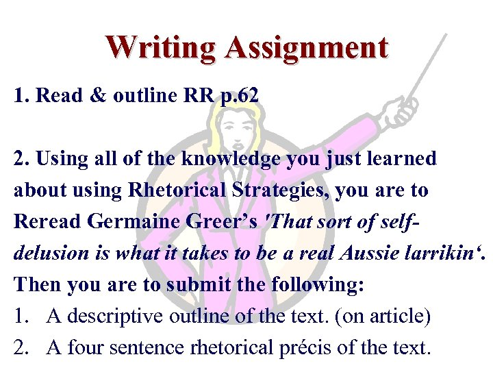 Writing Assignment 1. Read & outline RR p. 62 2. Using all of the
