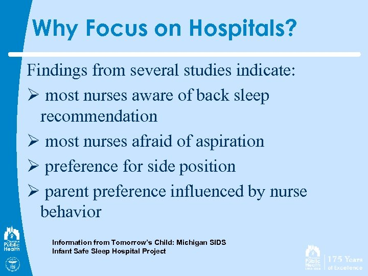 Why Focus on Hospitals? Findings from several studies indicate: Ø most nurses aware of