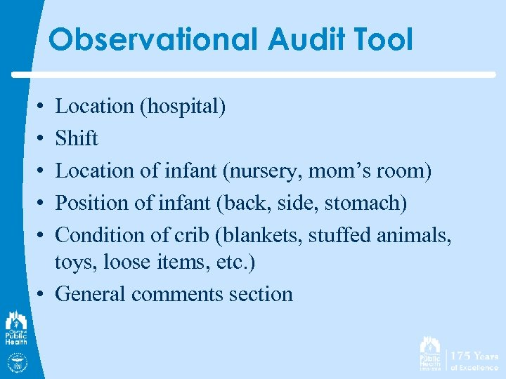 Observational Audit Tool • • • Location (hospital) Shift Location of infant (nursery, mom's