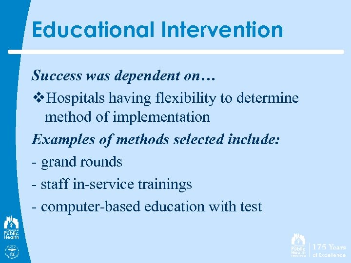 Educational Intervention Success was dependent on… v. Hospitals having flexibility to determine method of