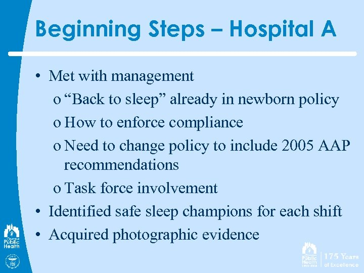 "Beginning Steps – Hospital A • Met with management o ""Back to sleep"" already"