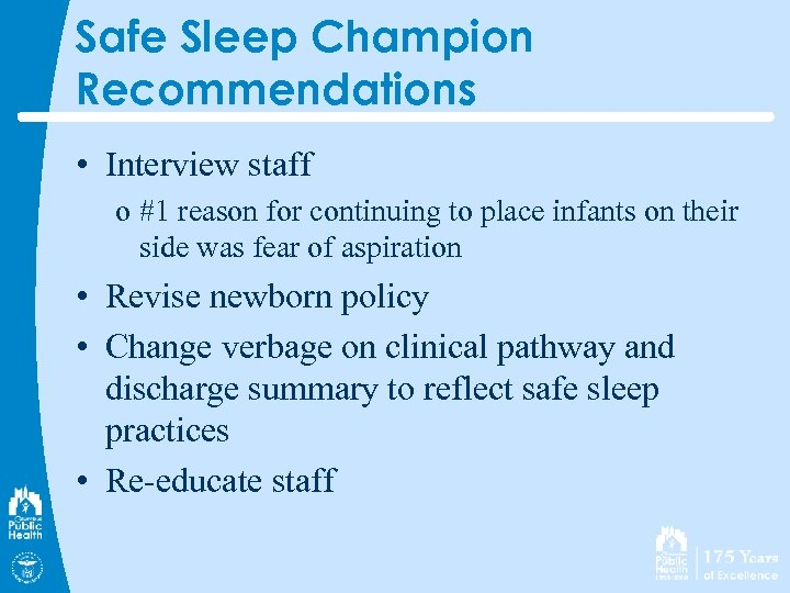 Safe Sleep Champion Recommendations • Interview staff o #1 reason for continuing to place