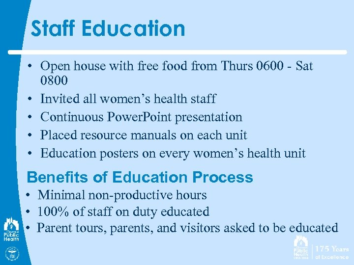 Staff Education • Open house with free food from Thurs 0600 - Sat 0800