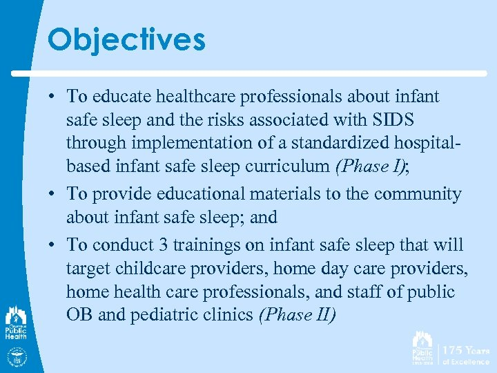 Objectives • To educate healthcare professionals about infant safe sleep and the risks associated