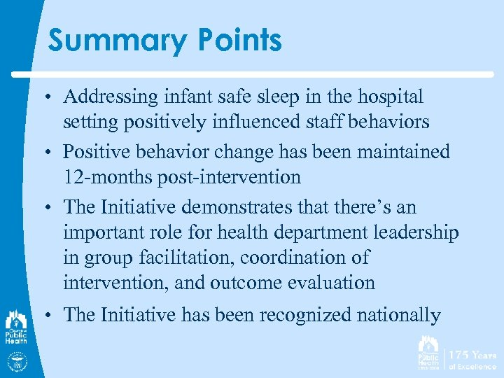 Summary Points • Addressing infant safe sleep in the hospital setting positively influenced staff