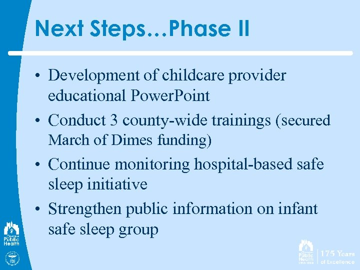 Next Steps…Phase II • Development of childcare provider educational Power. Point • Conduct 3