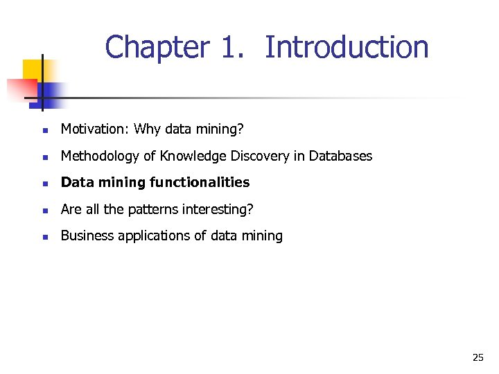 Chapter 1. Introduction n Motivation: Why data mining? n Methodology of Knowledge Discovery in