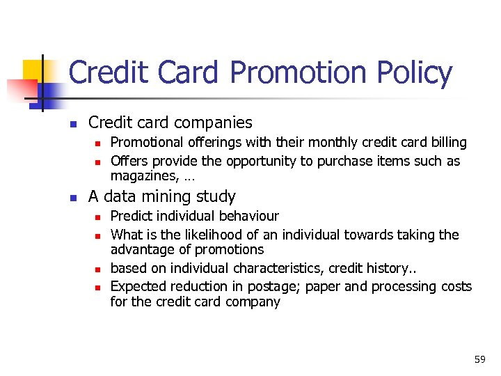 Credit Card Promotion Policy n Credit card companies n n n Promotional offerings with