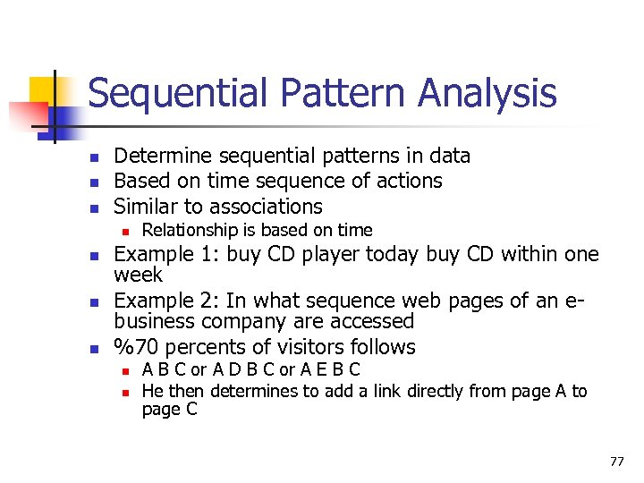 Sequential Pattern Analysis n n n Determine sequential patterns in data Based on time