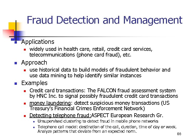Fraud Detection and Management n Applications n n Approach n n widely used in