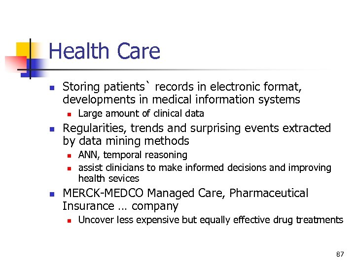 Health Care n Storing patients` records in electronic format, developments in medical information systems