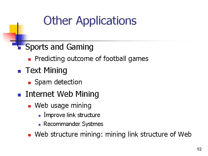 Other Applications n Sports and Gaming n n Text Mining n n Predicting outcome