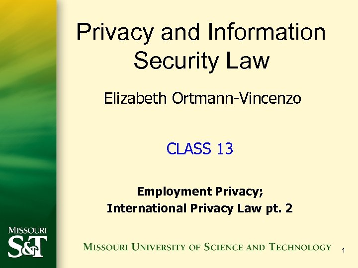Privacy and Information Security Law Elizabeth Ortmann-Vincenzo CLASS 13 Employment Privacy; International Privacy Law