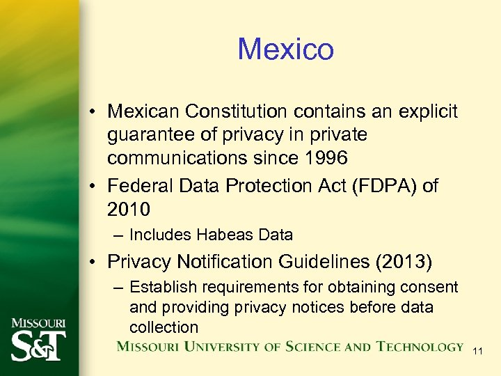 Mexico • Mexican Constitution contains an explicit guarantee of privacy in private communications since