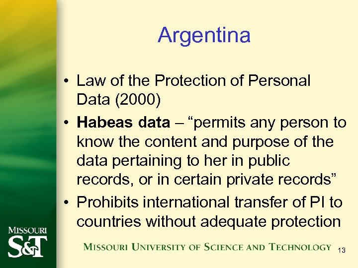 Argentina • Law of the Protection of Personal Data (2000) • Habeas data –