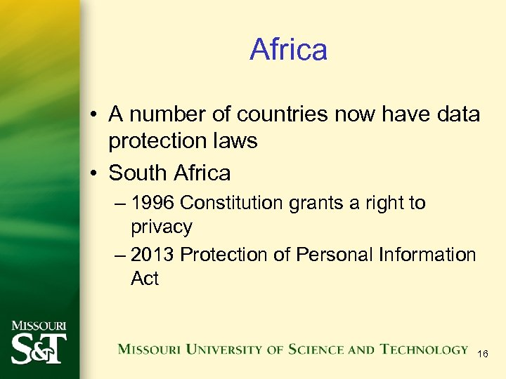 Africa • A number of countries now have data protection laws • South Africa