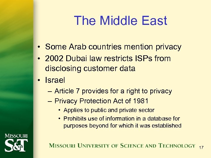The Middle East • Some Arab countries mention privacy • 2002 Dubai law restricts