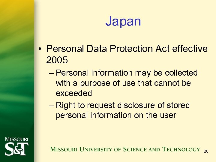 Japan • Personal Data Protection Act effective 2005 – Personal information may be collected