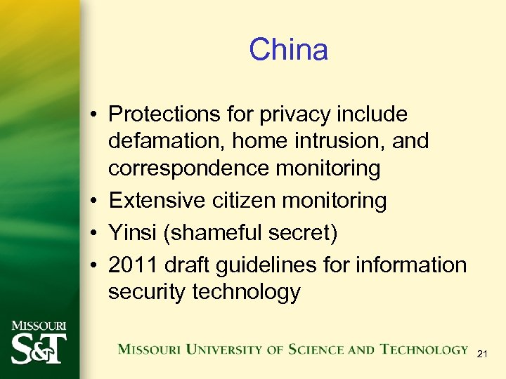 China • Protections for privacy include defamation, home intrusion, and correspondence monitoring • Extensive