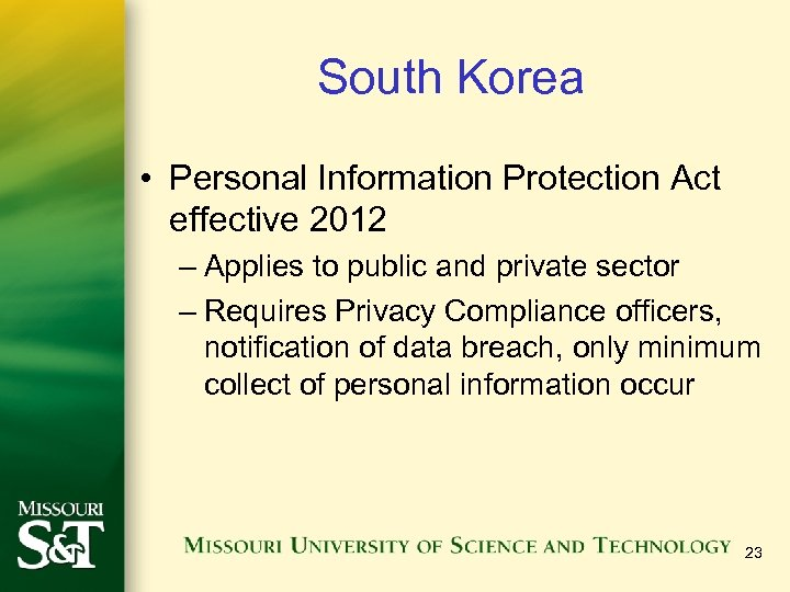 South Korea • Personal Information Protection Act effective 2012 – Applies to public and