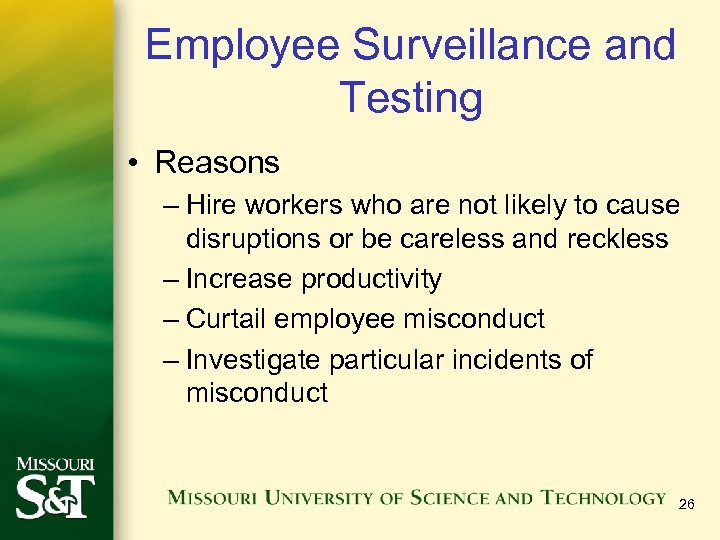 Employee Surveillance and Testing • Reasons – Hire workers who are not likely to