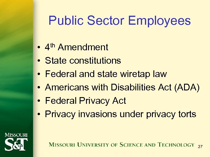 Public Sector Employees • • • 4 th Amendment State constitutions Federal and state