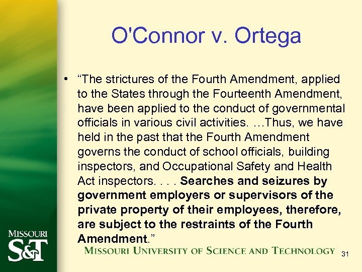 "O'Connor v. Ortega • ""The strictures of the Fourth Amendment, applied to the States"