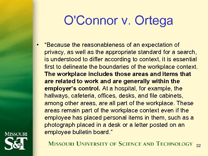 "O'Connor v. Ortega • ""Because the reasonableness of an expectation of privacy, as well"