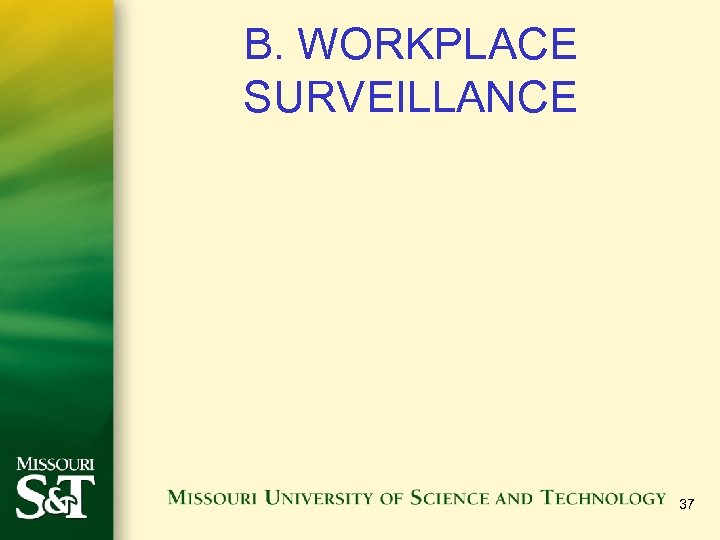 B. WORKPLACE SURVEILLANCE 37