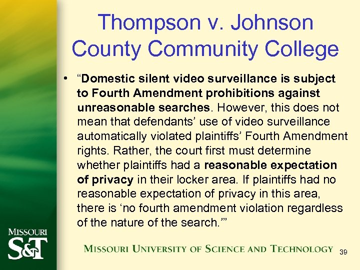 "Thompson v. Johnson County Community College • ""Domestic silent video surveillance is subject to"