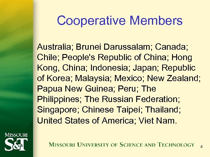 Cooperative Members Australia; Brunei Darussalam; Canada; Chile; People's Republic of China; Hong Kong, China;