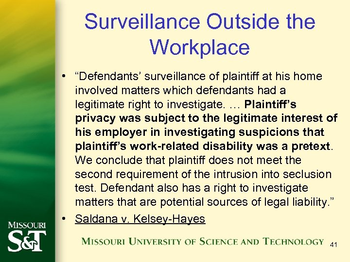 "Surveillance Outside the Workplace • ""Defendants' surveillance of plaintiff at his home involved matters"