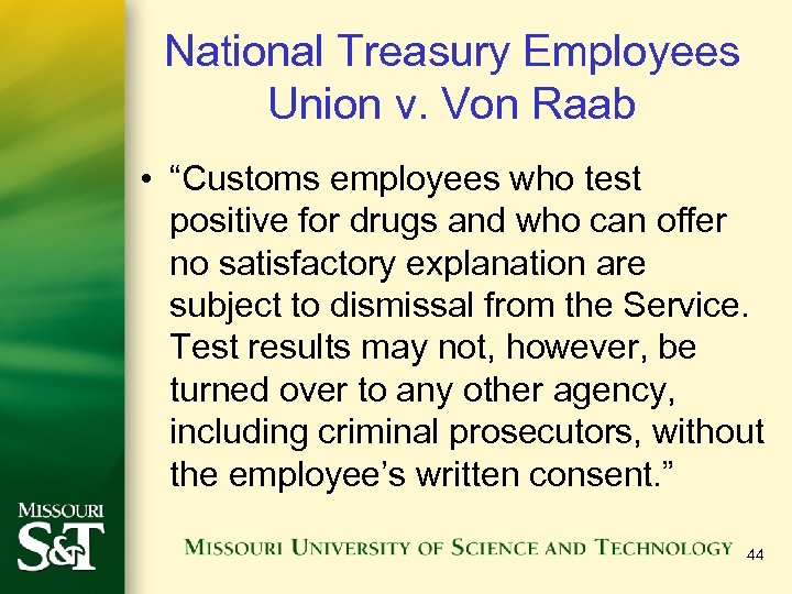 "National Treasury Employees Union v. Von Raab • ""Customs employees who test positive for"