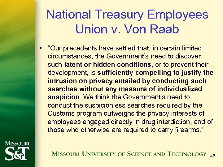 "National Treasury Employees Union v. Von Raab • ""Our precedents have settled that, in"