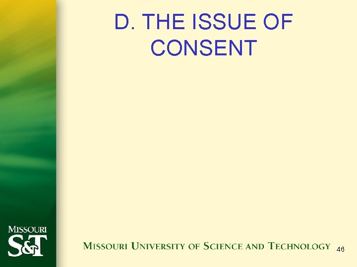 D. THE ISSUE OF CONSENT 46