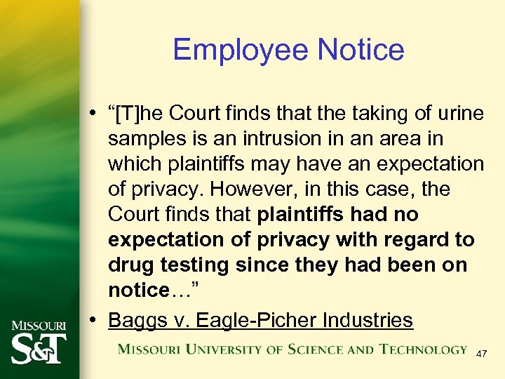 "Employee Notice • ""[T]he Court finds that the taking of urine samples is an"