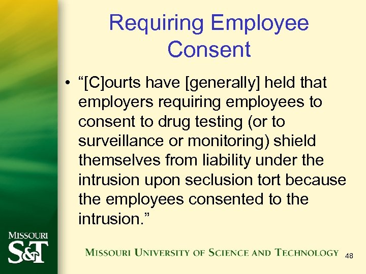 "Requiring Employee Consent • ""[C]ourts have [generally] held that employers requiring employees to consent"
