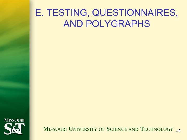 E. TESTING, QUESTIONNAIRES, AND POLYGRAPHS 49