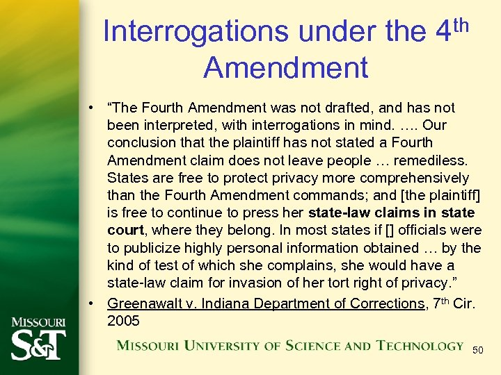 "Interrogations under the 4 th Amendment • ""The Fourth Amendment was not drafted, and"