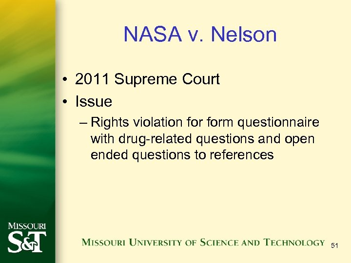 NASA v. Nelson • 2011 Supreme Court • Issue – Rights violation form questionnaire