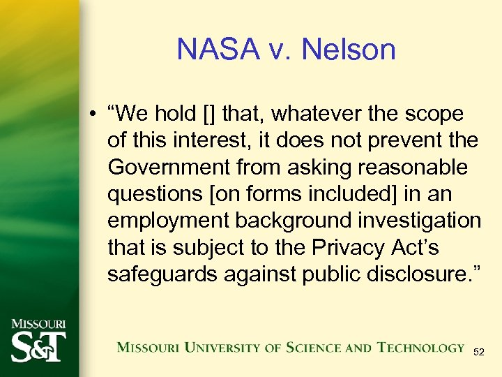 "NASA v. Nelson • ""We hold [] that, whatever the scope of this interest,"