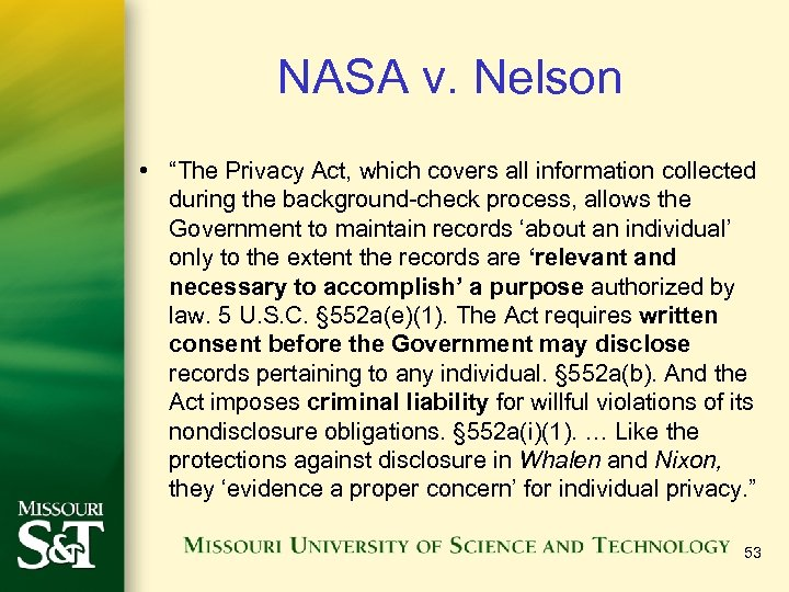 "NASA v. Nelson • ""The Privacy Act, which covers all information collected during the"
