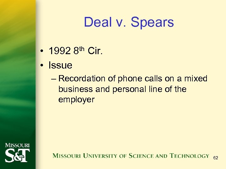 Deal v. Spears • 1992 8 th Cir. • Issue – Recordation of phone